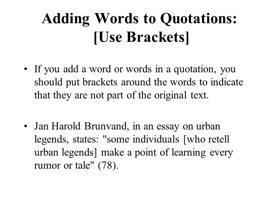 Adding Words to Quotations: [Use Brackets]